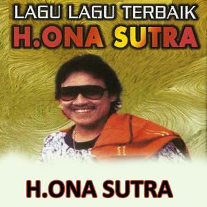 Lagu Lagu Terbaik dari H. Ona Sutra