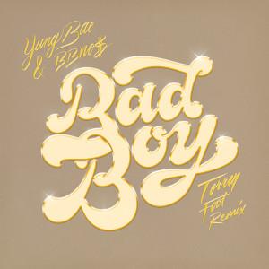 Yung Bae的專輯Bad Boy (Torren Foot Remix)