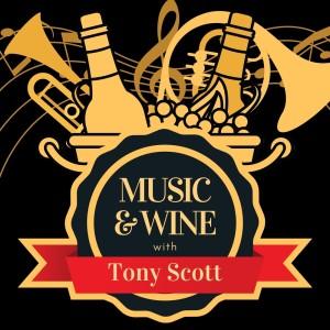 Album Music & Wine with Tony Scott from Tony Scott