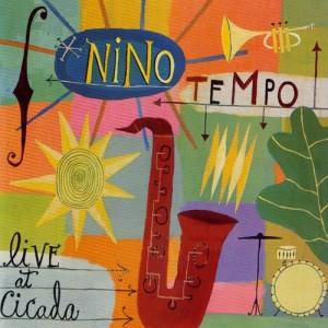 Album Live At Cicada from Nino Tempo