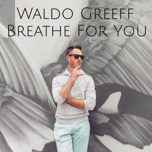 Listen to Breathe for You song with lyrics from Waldo Greeff
