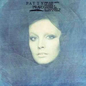 Per Aver Visto Un Uomo Piangere E Soffrire Dio Si Trasformo' In Musica E Poesia 1971 Patty Pravo