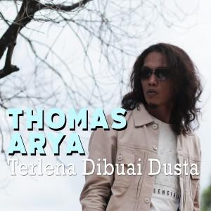 Album Thomas Arya - Terlena Dibuai Dusta from Thomas Arya