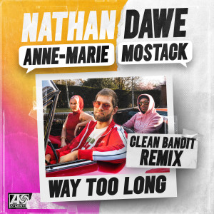 Nathan Dawe的專輯Way Too Long (feat. Anne-Marie & MoStack) [Clean Bandit Remix]