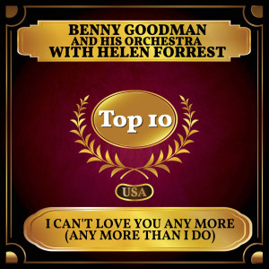Album I Can't Love You Any More (Any More Than I Do) from Helen Forrest