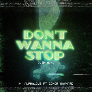 Album Don't Wanna Stop (VIP Mix) from AlphaLove