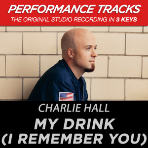 My Drink (I Remember You) 2003 Charlie Hall