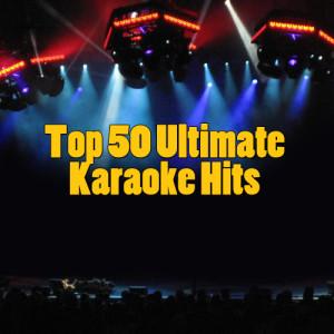 Top 50 Ultimate Karaoke Hits