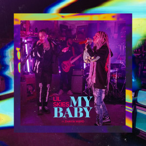 Lil Skies的專輯My Baby (feat. Zhavia Ward) (Explicit)