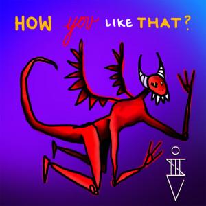 Album How You Like That? from iiiso
