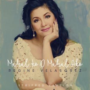 Album Mahal Ko O Mahal Ako ((Stripped)) from Regine Velasquez