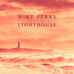 Listen to Lighthouse song with lyrics from Mike Perry