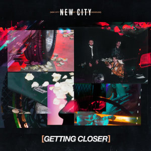 Album Getting Closer from NEW CITY