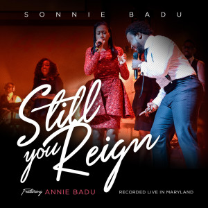 Album Still You Reign (Live in Maryland) [feat. Annie Badu] from Sonnie Badu