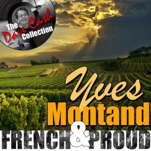 Yves Montand的專輯French and Proud (The Dave Cash Collection)