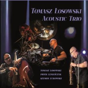 Tomasz Łosowski Acoustic Trio的專輯Tomasz Łosowski Acoustic Trio
