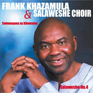 Salaweshe No. 4 2010 Frank Khazamula