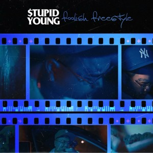 Album Foolish Freestyle (Explicit) from $tupid Young