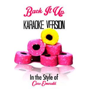 Karaoke - Ameritz的專輯Back It Up (In the Style of Caro Emerald) [Karaoke Version] - Single