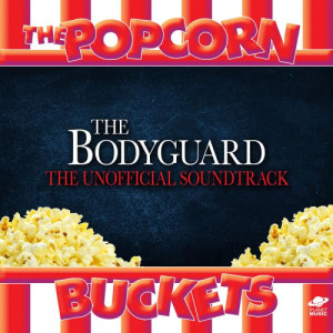 The Popcorn Buckets的專輯The Bodyguard: The Unofficial Soundtrack Performed By the Popcorn Buckets