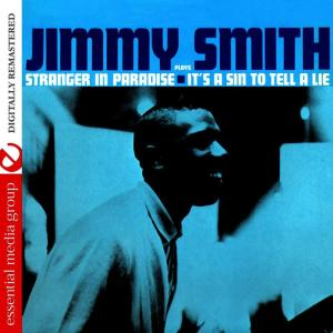 Jimmy Smith的專輯Plays Stranger In Paradise -  It's A Sin To Tell A Lie (Digitally Remastered)