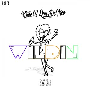 Roy Demeo的專輯Wildin (feat. Wale) - Single