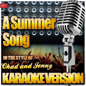 Listen to A Summer Song (In the Style of Chad and Jenny) [Karaoke Version] (Karaoke Version) song with lyrics from Ameritz Top Tracks