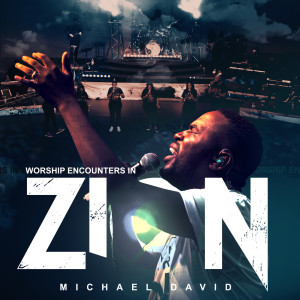 Album Worship Encounters in Zion from Michael David