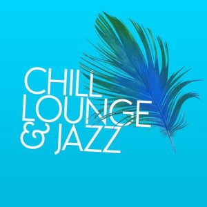 Album Chill Lounge & Jazz from Chill Lounge Players