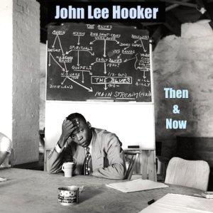 John Lee Hooker的專輯John Lee Hooker Then and Now