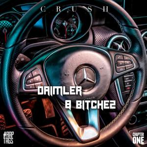 Album Daimler & Bitchez from Crush