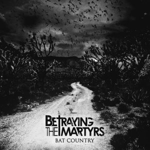 Album Bat Country from Betraying The Martyrs