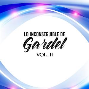 Carlos Gardel的專輯Lo Inconseguible de Gardel, Vol. 11