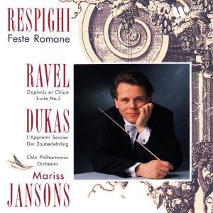 Mariss Jansons的專輯Respighi: Feste romane - Ravel: Suite No. 2 de Daphnis et Chloé - Dukas: L'Apprenti sorcier