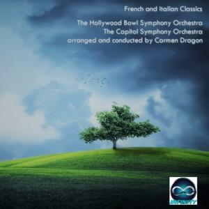 Carmen Dragon的專輯Carmen Dragon conducts Italian and French Classics