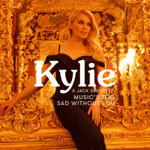 Kylie Minogue的專輯Music's Too Sad Without You (Edit)