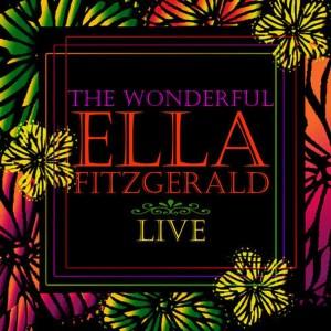 Ella Fitzgerald的專輯The Wonderful Ella Fitzgerald Live