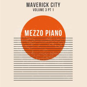 Album Maverick City Vol 3, Pt. 1 from Mezzo Piano