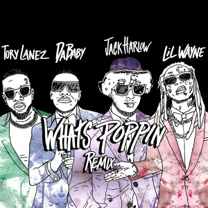 WHATS POPPIN (feat. DaBaby, Tory Lanez & Lil Wayne) (Remix) (Explicit)