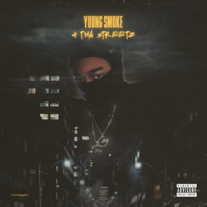 Album 4 Tha Streetz (Explicit) from Young Smoke