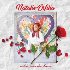 Album Who Needs Love from Natalie Orfilia