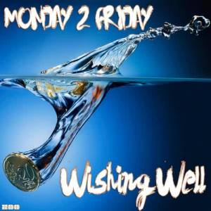 Album Wishing Well from Monday 2 Friday