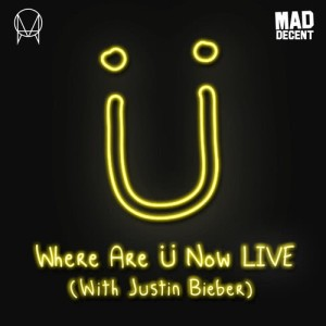 Skrillex的專輯Where Are Ü Now LIVE (with Justin Bieber)