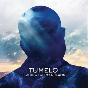 Album Fighting For My Dreams from Tumelo