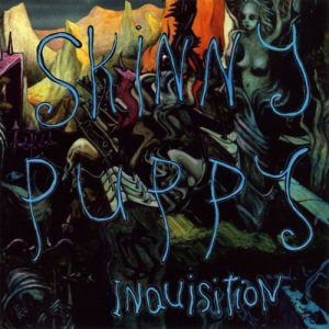 Album Inquisition from Skinny Puppy