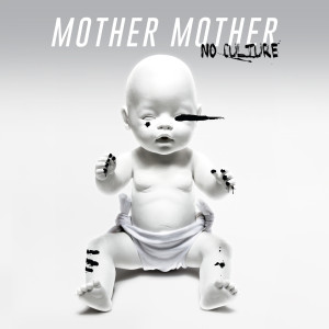Album No Culture from Mother Mother
