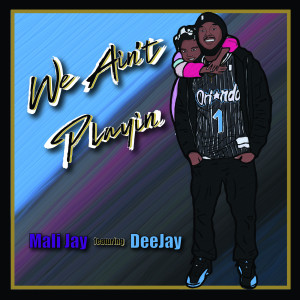 Album We Ain't Playin from Deejay