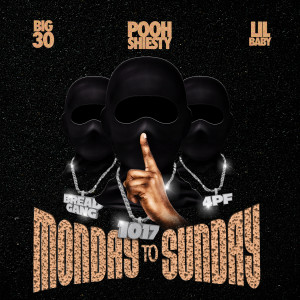 Pooh Shiesty的專輯Monday to Sunday (feat. Lil Baby & BIG30)