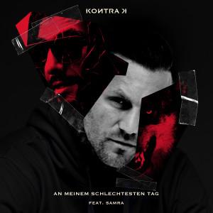 Album An meinem schlechtesten Tag (feat. Samra) (Explicit) from Kontra K