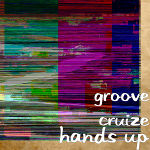 Album Hands Up (Explicit) from Groove Cruize